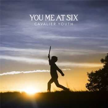 You Me At Six - Cavalier Youth (2014)