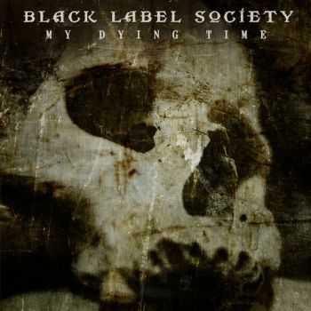 Black Label Society - My Dying Time (Single) (2014)