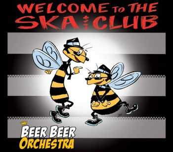Beer Beer Orchestra ‎– Welcome To The Ska Club (2013)