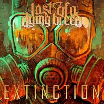Last Of A Dying Breed - Extinction (EP) (2014)
