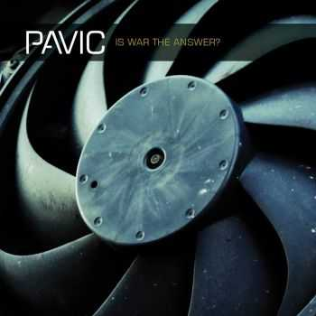 Pavic - Is War The Answer? (2014)
