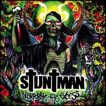 Stuntman - Incorporate The Excess (2014)