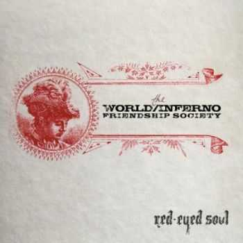 The World-Inferno Friendship Society - Red-Eyed Soul (2006)