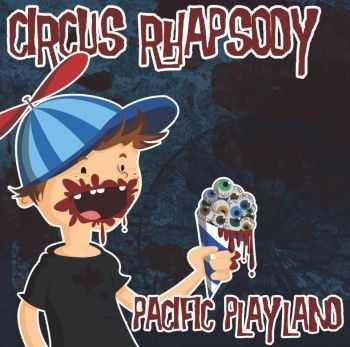 Circus Rhapsody - Pacific Playland (2013)