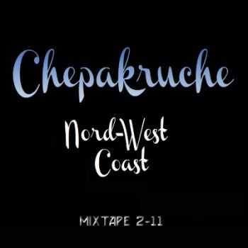 ChePakruche - Nord-West Coast (Mixtape) (2011)