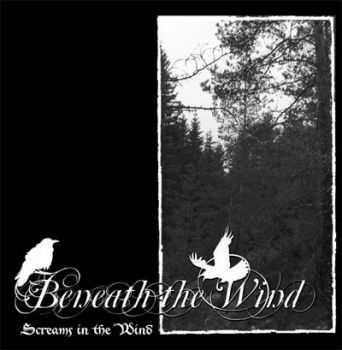 Beneath The Wind - Screams In The Wind (2009)