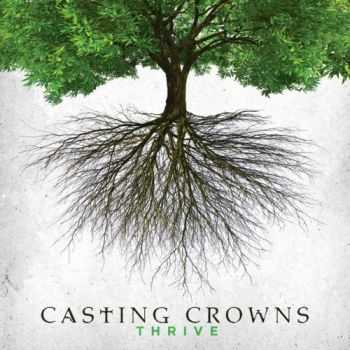 Casting Crowns - Thrive (2014)