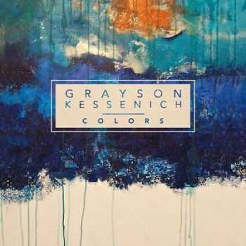 Grayson Kessenich - Colors (2014)