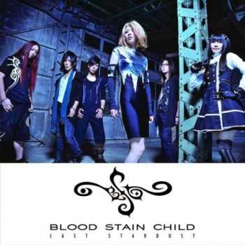 Blood Stain Child - Last Stardust (EP) (2014)