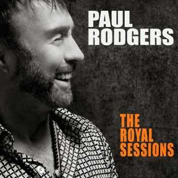 Paul Rodgers - The Royal Sessions (Deluxe Edition) (2014)