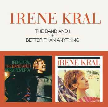 Irene Kral - The Band and I / Better Than Anything (2012) HQ