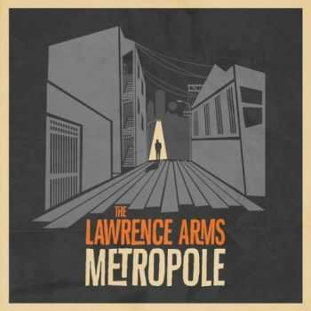 The Lawrence Arms - Metropole (Deluxe Edition) (2014)
