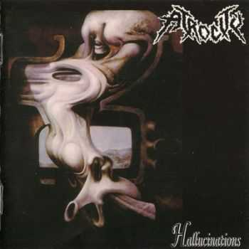 Atrocity - Hallucinations [Remastered] (2008)