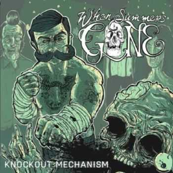 When Summer's Gone - Knockout Mechanism (2014)