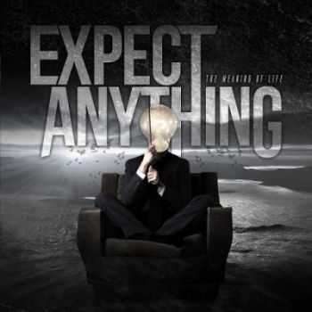 Expect Anything - The Meaning of Life (2014)