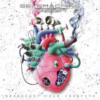 Selfmachine - Broadcast Your Identity (2014)