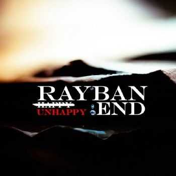 RayBan - Unhappy end (Sound By KeaM) (2014)