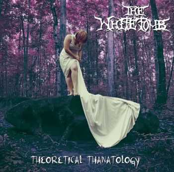 The White Tomb - Theoretical Thanatology (2014)