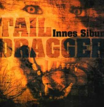 Innes Sibun - Tail Dragger (2007)