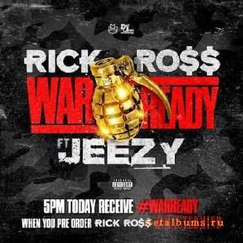 Rick Ross – War Ready (Feat. Young Jeezy)(2014)