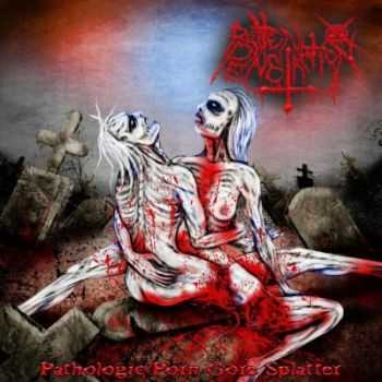 Rotten Penetration - Pathologic Porn Gore Splatter (2013)