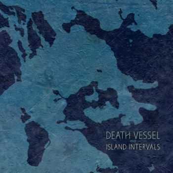 Death Vessel - Island Intervals (2014)