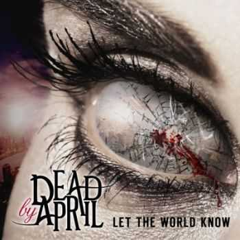 Dead By April - Let The World Know [Japanese Edition] (2014)
