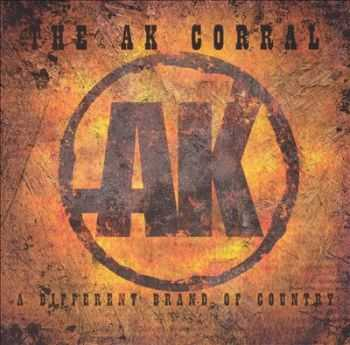 The AK Corral - A Different Brand Of Country (2004)