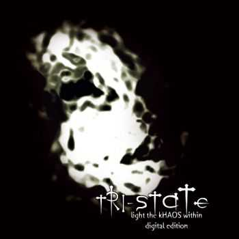 Tri-State - light the kHAOS within (2013)