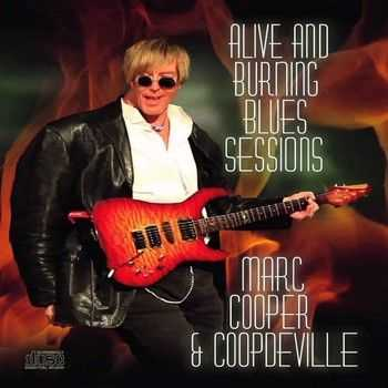 Marc Cooper & Coopdeville - Alive And Burning Blues Sessions 2013