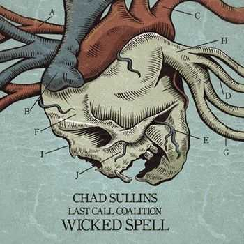 Chad Sullins & The Last Call Coalition - Wicked Spell 2014