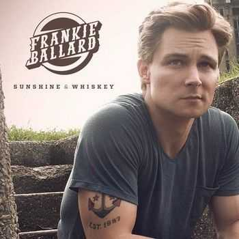 Frankie Ballard - Sunshine & Whiskey 2014