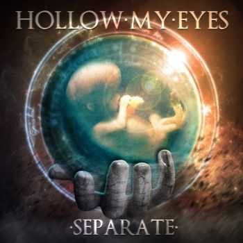 Hollow My Eyes - Separate (2013)