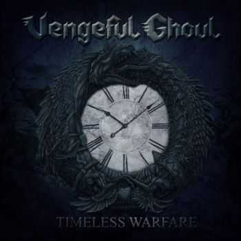 Vengeful Ghoul - Timeless Warfare (2014)