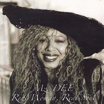 Mz. Dee - Real Woman, Real Soul 2005