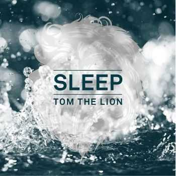 Tom The Lion – Sleep [Deluxe Version](2014)
