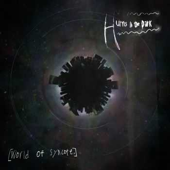 Hums In The Dark - World Of Syncope (2013)