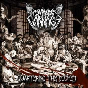 Supreme Carnage - Quartering The Doomed (2013)