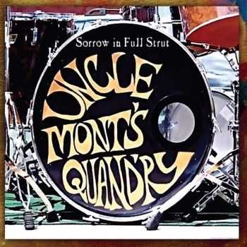 Uncle Mont's Quandry - Sorrow In Full Strut 2010