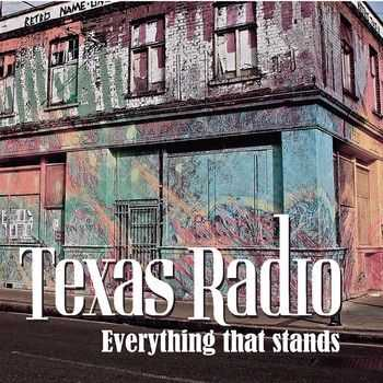 Texas Radio - Everything That Stands (EP) 2014