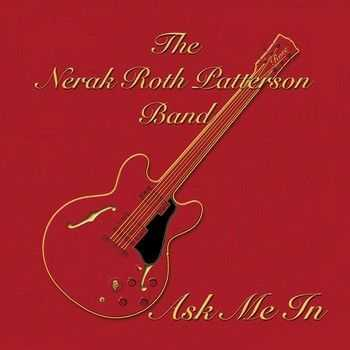 Nerak Roth Patterson Band - Ask Me In 2013