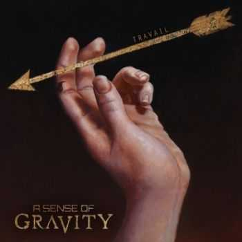 A Sense of Gravity - Travail (2014)