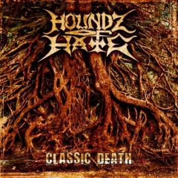 Houndz Of Hate - Classic Death (2012)