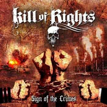 Kill of Rights - Sign of the Crimes (2014)