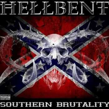 Hellbent - Southern Brutality (2014)