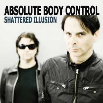 Absolute Body Control - Shattered Illusion (2010)