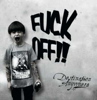 Destination Anywhere - FUCK OFF!! [EP] (2014)
