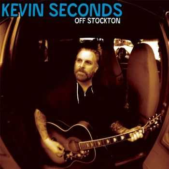 Kevin Seconds (7 Seconds) - Off Stockton (2014)