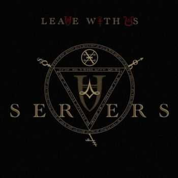 Servers - Leave With Us (2014)