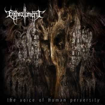 Enthrallment - The Voice Of Human Perversity (2014)